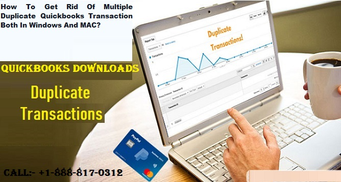 How To Get Rid Of Multiple Duplicate QuickBooks Transaction