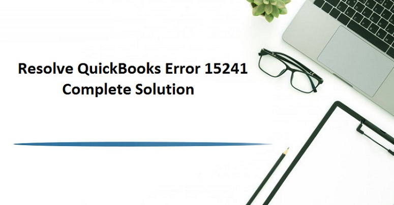 Resolve QuickBooks Error 15241