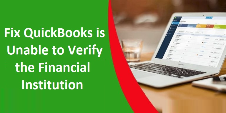 QuickBooks is-Unable-to-Verify-the-Financial-Institution