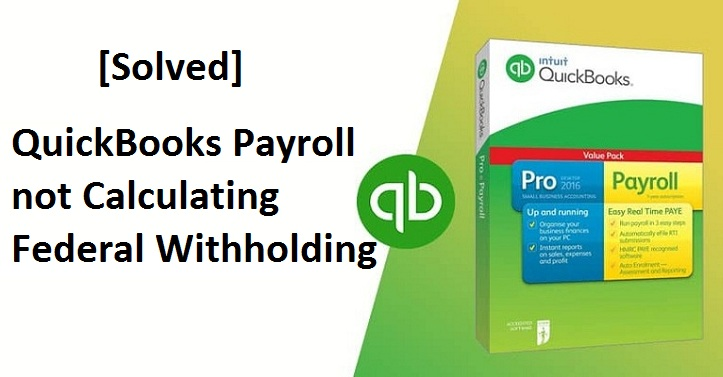 QuickBooks-Payroll-not-Calculating-Federal-Withholding